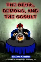 The Devil, Demons, And The Occult ebook by Anne Kaestner