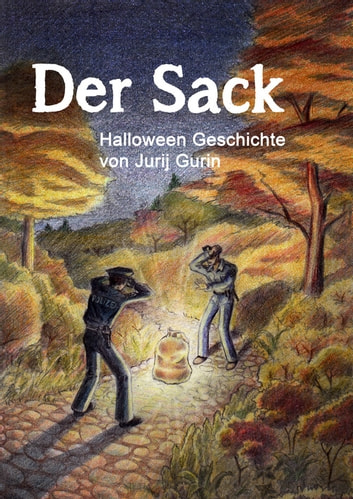 Der Sack - Halloween-Geschichte ebook by Jurij Gurin