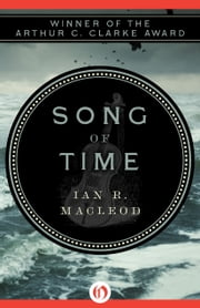 Song of Time ebook by Ian R. MacLeod