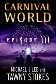 Carnival World (Episode 3) ebook by Tawny Stokes,Michael J Lee