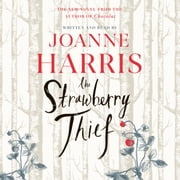 The Strawberry Thief - The new novel from the bestselling author of Chocolat audiobook by Joanne Harris
