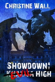 Showdown at Evil High ebook by Christine Wall