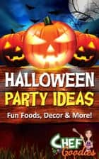 Halloween Party Ideas ebook by Chef Goodies