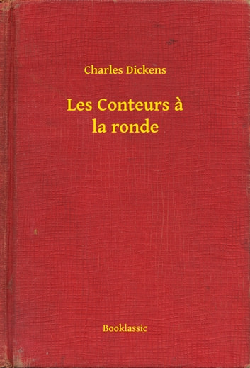 Les Conteurs a la ronde ebook by Charles Dickens