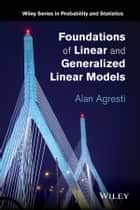 Foundations of Linear and Generalized Linear Models ebook by Alan Agresti