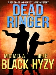 Dead Ringer ebook by Michael A. Black,July Hyzy