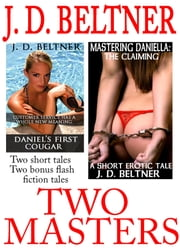 Two Masters: A Short BDSM Erotica Collection ebook by J.D. Beltner