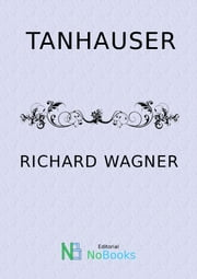 Tanhauser ebook by Richard Wagner