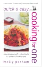 Quick and Easy Cooking for One ebook by Perham Molly