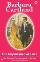 38 The Importance Of Love ebook by Barbara Cartland