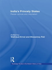India's Princely States - People, Princes and Colonialism ebook by