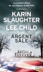 Argent sale ebook by Karin Slaughter, Lee Child