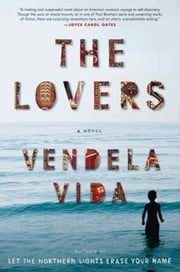 The Lovers - A Novel ebook by Vendela Vida