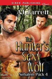The Hunter's Sexy Wolf ebook by AJ Jarrett