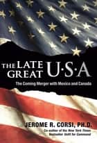 The Late Great U.S.A ebook by Jerome R. Corsi, PhD