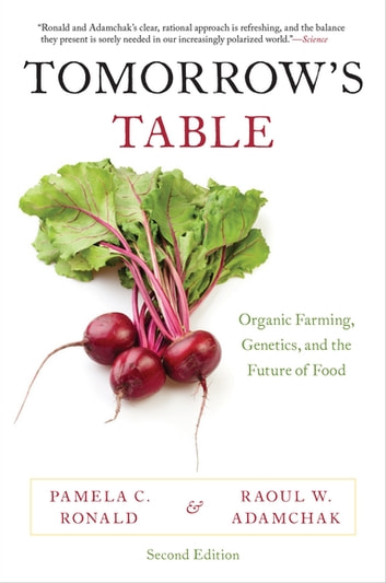 Tomorrow's Table - Organic Farming, Genetics, and the Future of Food eBook by Pamela C. Ronald,Raoul W. Adamchak
