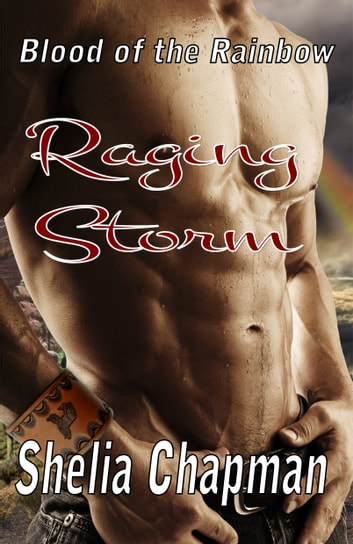 Blood of the Rainbow I: Raging Storm ebook by Shelia Chapman