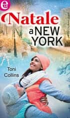 Natale a New York ebook by Toni Collins