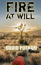 Fire at Will - A Bad Bill Novel ebook by David Putnam