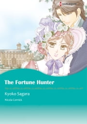 The Fortune Hunter (Harlequin Comics) - Harlequin Comics ebook by Nicola Cornick, Kyoko Sagara