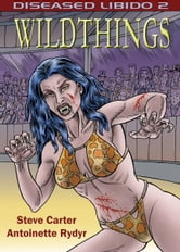 Diseased Libido #2 Wildthings ebook by Carter Rydyr