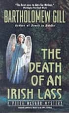The Death of an Irish Lass ebook by Bartholomew Gill