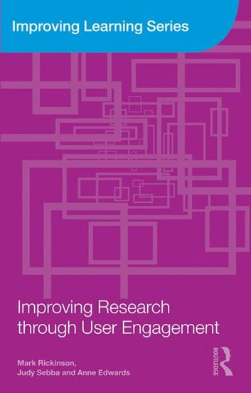 Improving Research through User Engagement ebook by Mark Rickinson,Judy Sebba,Anne Edwards