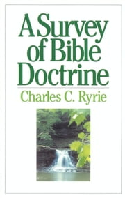 A Survey of Bible Doctrine ebook by Charles C. Ryrie