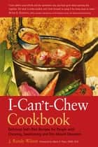The I-Can't-Chew Cookbook ebook by J. Randy Wilson,M.D. Mark A. Piper, D.M.D, M.D.