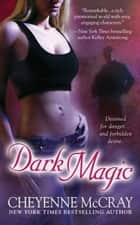 Dark Magic ebook by Cheyenne McCray