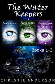 The Water Keepers Box Set: Books 1-3 ebook by Christie Anderson