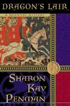 Dragon's Lair ebook by Sharon Kay Penman