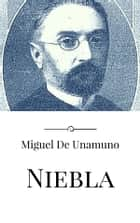 Niebla ebook by Miguel de Unamuno