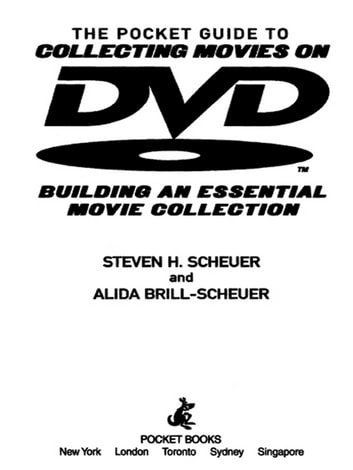 Pocket Guide to Collecting Movies on DVD - Building an Essential Movie Collection-With Information on the Best DVD Extras, Supplements and Special Features-and the Best DVDs for Kids ebook by Steven H. Scheuer,Alida Brill-Scheuer