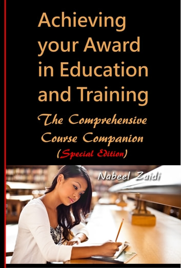 Achieving your Award in Education and Training - The Comprehensive Course Companion (Special Edition) ebook by Nabeel Zaidi