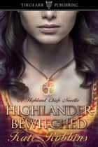 Highlander Bewitched ebook by Kate Robbins