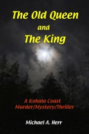 The Old Queen and The King ebook by Michael Herr
