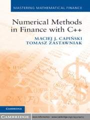 Numerical Methods in Finance with C++ ebook by Maciej J. Capiński,Tomasz Zastawniak