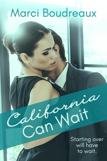 California Can Wait ebook by Marci Boudreaux