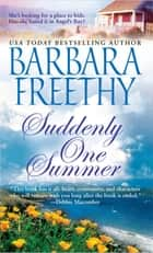 Suddenly One Summer ebook by Barbara Freethy