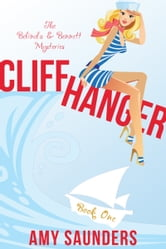 Cliffhanger (The Belinda & Bennett Mysteries, Book One) ebook by Amy Saunders