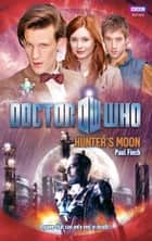 Doctor Who: Hunter's Moon ebook by Paul Finch