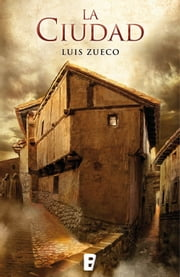 La ciudad ebook by Luis Zueco