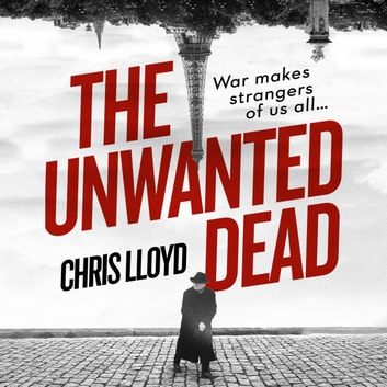 The Unwanted Dead audiobook by Chris Lloyd
