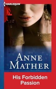 His Forbidden Passion ebook by Anne Mather