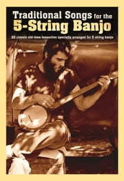 Traditional Songs for the 5-String Banjo ebook by Adrian Hopkins