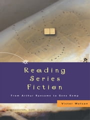 Reading Series Fiction - From Arthur Ransome to Gene Kemp ebook by Victor Watson
