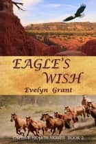 Eagle's Wish ebook by Evelyn Grant