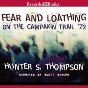Fear and Loathing on the Campaign Trail '72 audiobook by Hunter S. Thompson