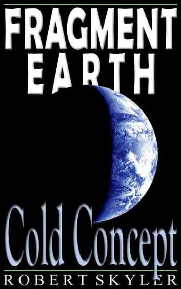 Fragment Earth - 003 - Cold Concept (English Edition) ebook by Robert Skyler